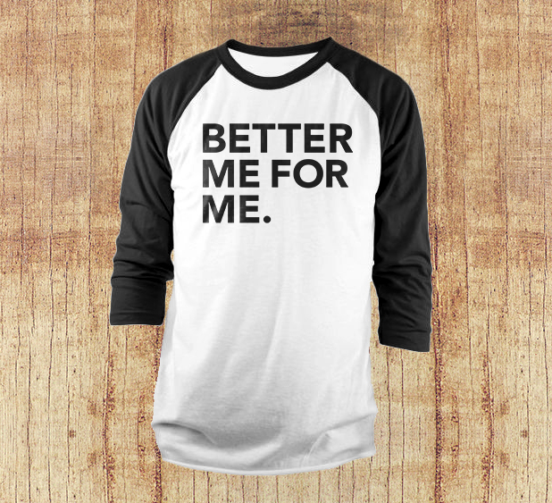 Better Me for Me Tee